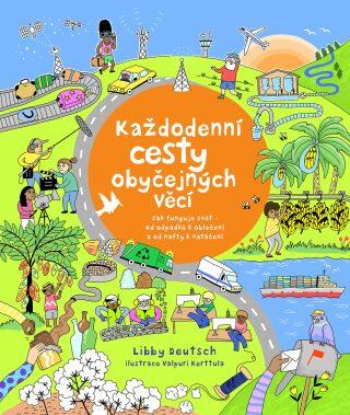 Každodenní cesty obyčejných věcí - Libby Deutsch, Valpuri Kerttula