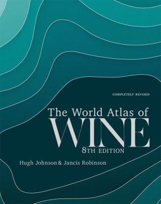 World Atlas of Wine 8th Edition - Hugh Johnson, Jancis Robinson