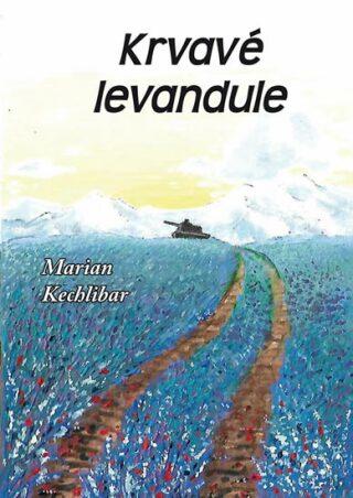Krvavé levandule - Marian Kechlibar