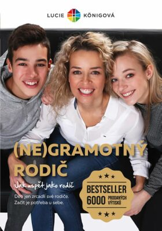 (Ne)gramotný rodič - Königová Lucie