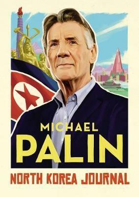 North Korea Journal - Michael Palin