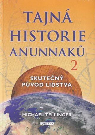 Tajná historie Anunnaků 2 - Tellinger Michael