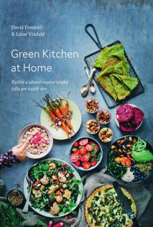 Green Kitchen At Home - Rychlé a zdravé recepty pro každý den - David Frenkiel, Luise Vindahl