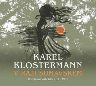 CD - V ráji šumavském - Karel Klostermann