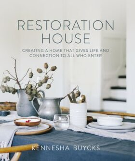 Restoration House. Creating a Home That Gives Life and Connection to All Who Enter - Buycks