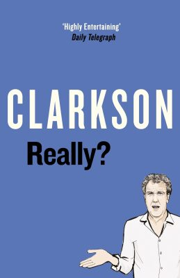 Really? - Jeremy Clarkson