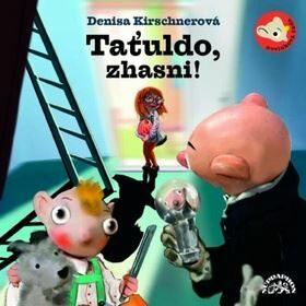 Taťuldo, zhasni! - Denisa Kirschnerová