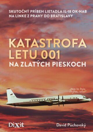 Katastrofa letu 001 na Zlatých pieskoch - David Púchovský
