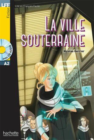 LFF A2: La Ville souterraine + CD Audio - Nicolas Gerrier
