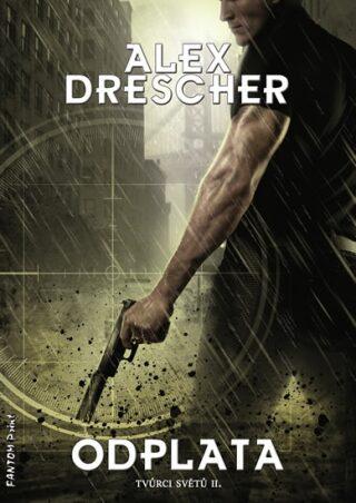 Odplata - Tvůrci světů 2 - Alex Drescher