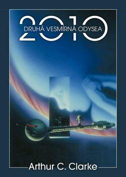 2010:Druhá vesmírná odysea - Arthur C. Clarke