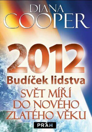 2012 Budíček lidstva - Diana Cooper