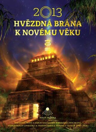 2013: Hvězdná brána k Novému věku - Miloš Matula
