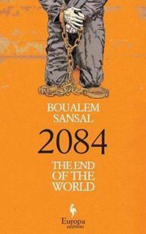 2084 : The End of the World - Boualem Sansal