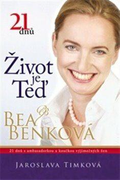 21 dnů. Život je teď - Bea Benková