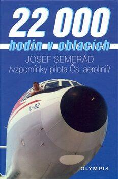 22 000 hodin v oblacích - Jan Jelínek, Josef Semerád