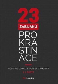 23 zabijáků prokrastinace - S. J. Scott