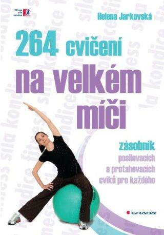 264 cvičení na velkém míči - Helena Jarkovská - e-kniha