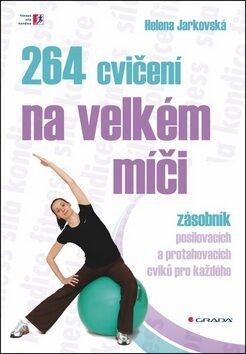 264 cvičení na velkém míči - Helena Jarkovská