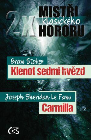 2x mistři klasického hororu (Klenot sedmi hvězd / Carmilla) - Bram Stoker, Joseph Thomas Sheridan Le Fanu