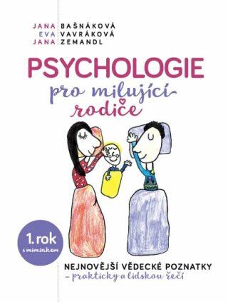 Psychologie pro milujíci rodiče - Jana Bašnáková