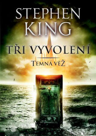 Tři vyvolení - Temná věž II. - Stephen King