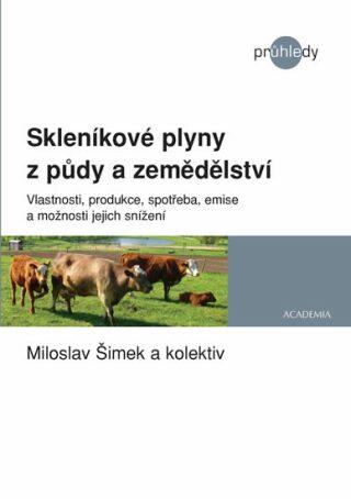Skleníkové plyny ze zemědělství a lesnictví - Miloslav Šimek, kolektiv autorů