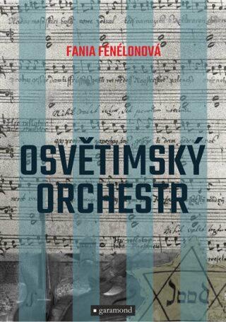 Levně Osvětimský orchestr - Fania Fénélonová