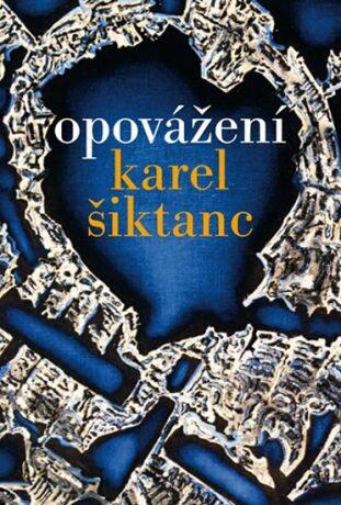 Opovážení - Karel Šiktanc