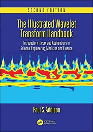 The Illustrated Wavelet Transform Handbook - Addison Paul S.