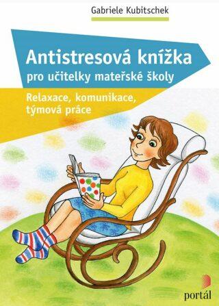 Antistresová knížka pro učitelky mateřské školy - Kubitschek