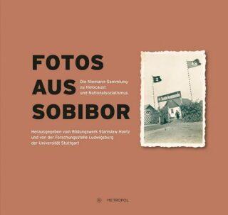 Fotos aus Sobibor : Die Niemann-Sammlung zu Holocaust und Nationalsozialismus - Hänschen Steffen