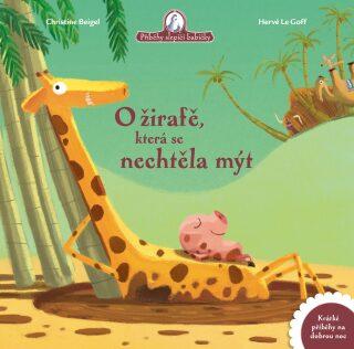 O žirafě, která se nechtěla mýt - Christine Beigel, Hervé Le Goff