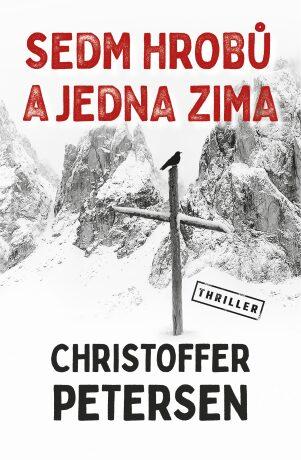 Sedm hrobů a jedna zima - Christoffer Petersen