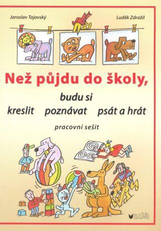 Než půjdu do školy - Jaroslav Tajovský, Luděk Zdražil