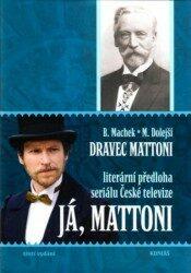 Dravec Mattoni aneb Živá voda - Bohuslav Machek, Marie Dolejší