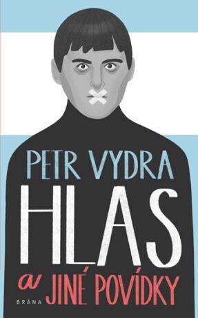 Hlas a jiné povídky - Vydra Petr