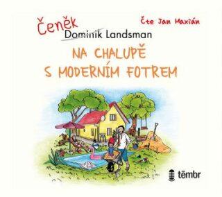 Na chalupě s moderním fotrem - Dominik Landsman - audiokniha