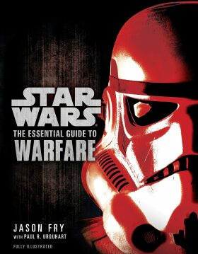 The Essential Guide to Warfare: Star Wars - Jason Fry