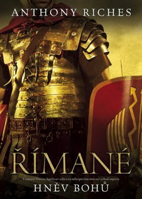 Římané: Hněv bohů - Anthony Riches
