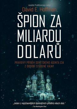 Špion za miliardu dolarů - David E. Hoffman