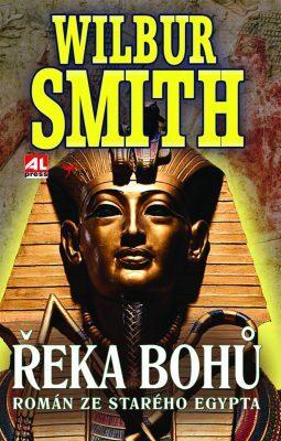 Řeka bohů I - Román ze starého Egypta - Wilbur Smith