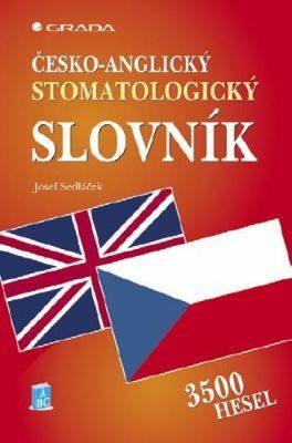 Česko-anglický stomatologický slovník - Josef Sedláček