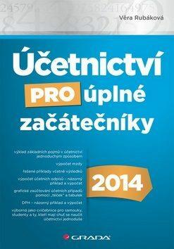 Účetnictví pro úplné začátečníky 2014 - Věra Rubáková - e-kniha