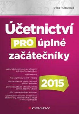 Účetnictví pro úplné začátečníky 2015 - Věra Rubáková - e-kniha