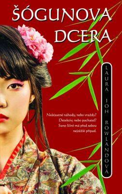 Šógunova dcera - Laura Joh Rowlandová - e-kniha