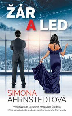 Žár a led - Simona Ahrnstedtová