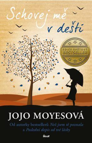 Schovej mě v dešti - Jojo Moyes