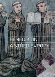 Benediktini a střed Evropy - Kolektiv