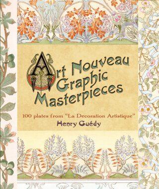 Art Nouveau Graphic Masterpieces: 100 Plates From